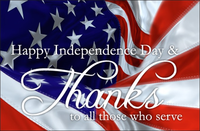 Happy Independence Day - Thanks to all those who serve